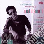Solitary Man: The Early Songs Of Neil Diamond cd musicale di DIAMOND NEIL