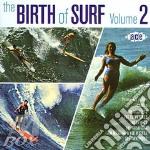 Birth Of Surf Vol 2 cd musicale di ARTISTI VARI