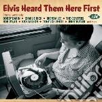 Elvis Heard Them Here First cd musicale di Artisti Vari