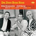 Da Doo Ron Ron - More From The Ellie Gre cd musicale di Da doo ron ron (jeff