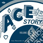 Ace story volume 5 cd musicale di Artisti Vari