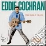 Eddie Cochran - Early Years cd musicale di Eddie Cochran
