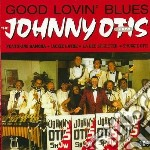 Johnny Otis - Good Lovin' Blues cd musicale di Johnny Otis