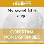 My sweet little angel cd musicale di B.b.king