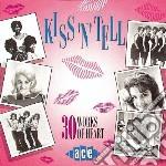 Kiss N Tell cd musicale di Artisti Vari