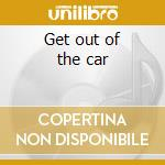 Get out of the car cd musicale di Berry Richard