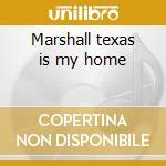 Marshall texas is my home cd musicale di Floyd Dixon