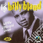 Billy Bland - Let The Little Girl Dance cd musicale di Bland Billy
