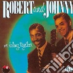 Robert & Johnny - We Belong Together cd musicale di Robert and johnny