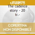 The cadence story - 20 tr.- cd musicale di Brothers Everly