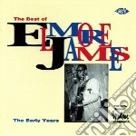 Elmore James - The Best Of: The Early Years cd musicale di James Elmore