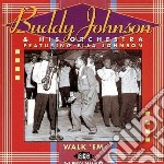 Buddy Johnson And His Orchestra - Walk 'Em : The Decca Sessions cd musicale di Johnson buddy and his orchestr