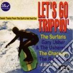 Let's go trippin' (surf) - cd musicale di Surfaris/gary usher & o.