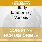 Hillbilly Jamboree cd musicale di Artisti Vari