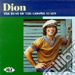 Dion - Best Of The Gospel Years cd musicale di DION