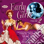 Early girls vol 2 cd musicale di Artisti Vari