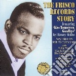 Frisco Records Story cd musicale di Willie west/al adams & o.