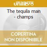 The tequila man - champs cd musicale di Rio Chuck