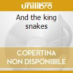 And the king snakes cd musicale di Paul Lamb