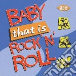 Baby, That Is Rock N Roll cd musicale di L.richard/r.valens/b.day & o.
