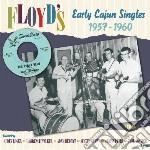 Floyd S Early Cajun Singles cd musicale di M.molitor/l.walker/a.hebert &