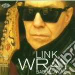 Link Wray - Barbed Wire cd musicale di Link Wray