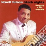 Lowell Fulson - Black Nights cd musicale di Lowell Fulson
