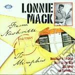 Lonnie Mack - From Nashville To Memphis cd musicale di Lonnie Mack