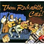 Them Rockabilly Cats! cd musicale di Artisti Vari