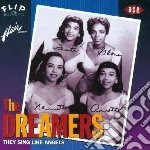 Dreamers - They Sing Like Angels cd musicale di Dreamers The