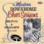 Modern Downhome Blues Sessions Arkansas & Mississippi cd musicale di ARTISTI VARI