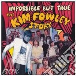 Impossible But True: The Kim Fowley Stor cd musicale di FOWLEY KIM STORY