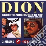Dion - Return Of The Wanderer/fire In The Night cd musicale di DION