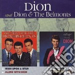 Dion & The Belmonts - Wish Upon A Star / Alone With Dion cd musicale di DION & THE BELMONTS