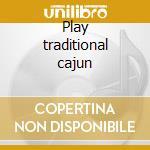 Play traditional cajun cd musicale di The balfa brothers