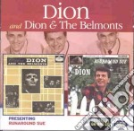 Dion & The Belmonts - Presenting / Runaround Sue cd musicale di DION & THE BELMONTS