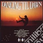 Dancing  Til Dawn cd musicale di Artisti Vari