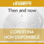 Then and now - cd musicale di Love Mary