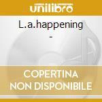 L.a.happening - cd musicale di Artisti Vari