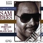 Sam Dees - Heritage Of A Black Man cd musicale di Sam Dees