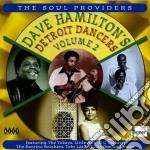 Dave Hamilton's Detroit Dancers 2 cd musicale di Hamilton Dave