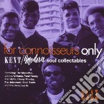 For Connoisseurs Only cd musicale di Kent/modern soul collectables