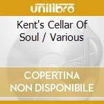 Kent's Cellar Of Soul cd musicale di KENTS