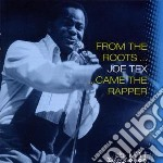 Joe Tex - From The Roots ... Came The Rapper cd musicale di TEX JOE