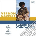 Vernon Garrett - I Made My Own World cd musicale di Garrett Vernon