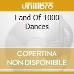 LAND OF 1000 DANCES cd musicale di ARTISTI VARI