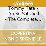 Tommy Tate - I'm So Satisfied - The Complete Ko Ko Recordings cd musicale di TATE TOMMY