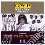 Gwp - Nyc - Tlc Vol 2 cd musicale di AA.VV.