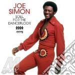 Joe Simon - Soul For The Dancefloor cd musicale di SIMON JOE