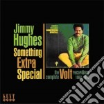 Jimmy Hughes - Something Extra Special cd musicale di JIMMY HUGHES